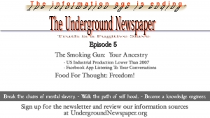 Underground Newspaper: Episode 5 - Your Ancestry / Freedom Without Truth